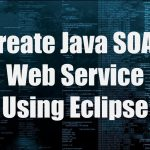 Create Java SOAP Web Service Using Eclipse
