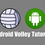 Android Volley Tutorial With Example