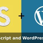 How JavaScript and WordPress Interact with Each Other?