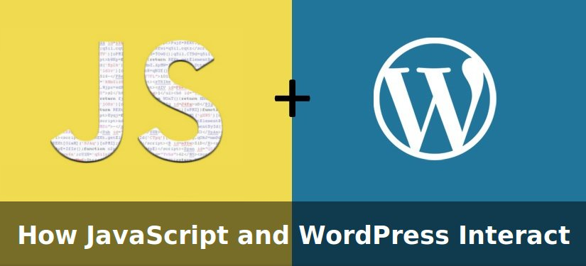 How JavaScript and WordPress Interact with Each Other