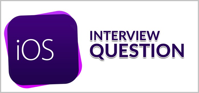 Ios Interview Questions And Answers  The Crazy Programmer