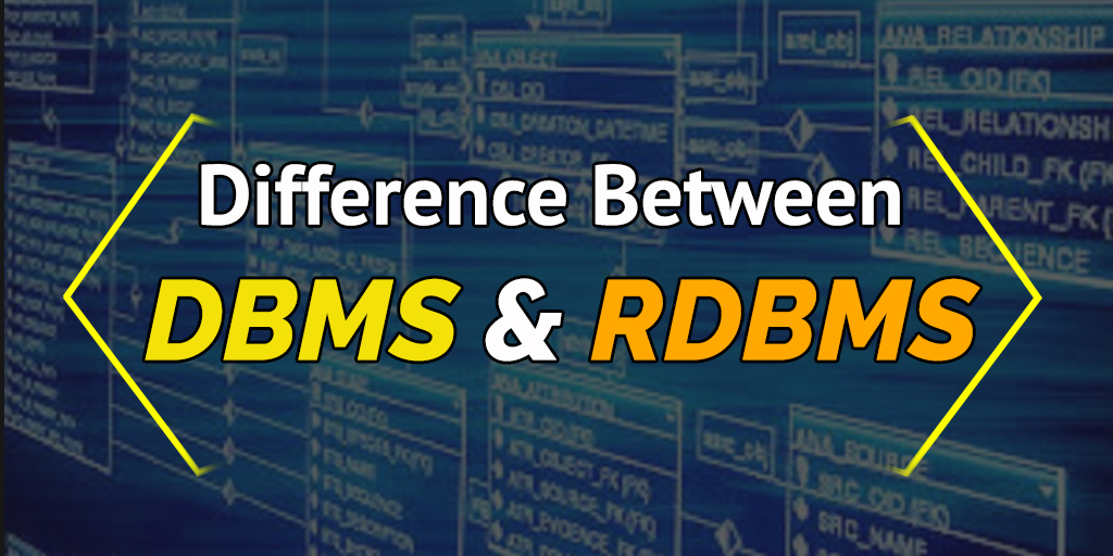 Difference between DBMS and RDBMS