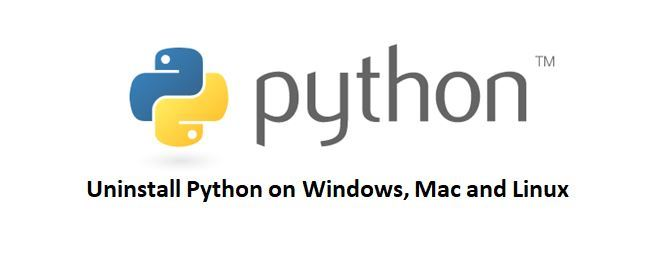 How to Uninstall Python on Windows, Mac and Linux